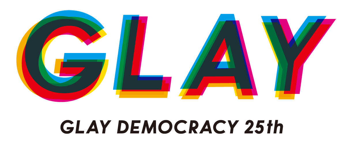 GLAY DEMOCRACY 25th